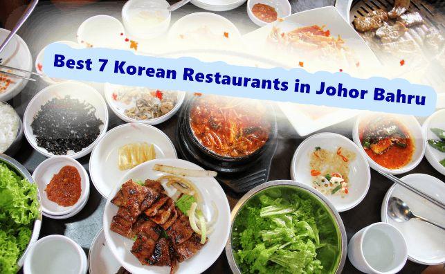 Best 7 Korean Restaurants in Johor Bahru That Gives You A Taste Of Home
